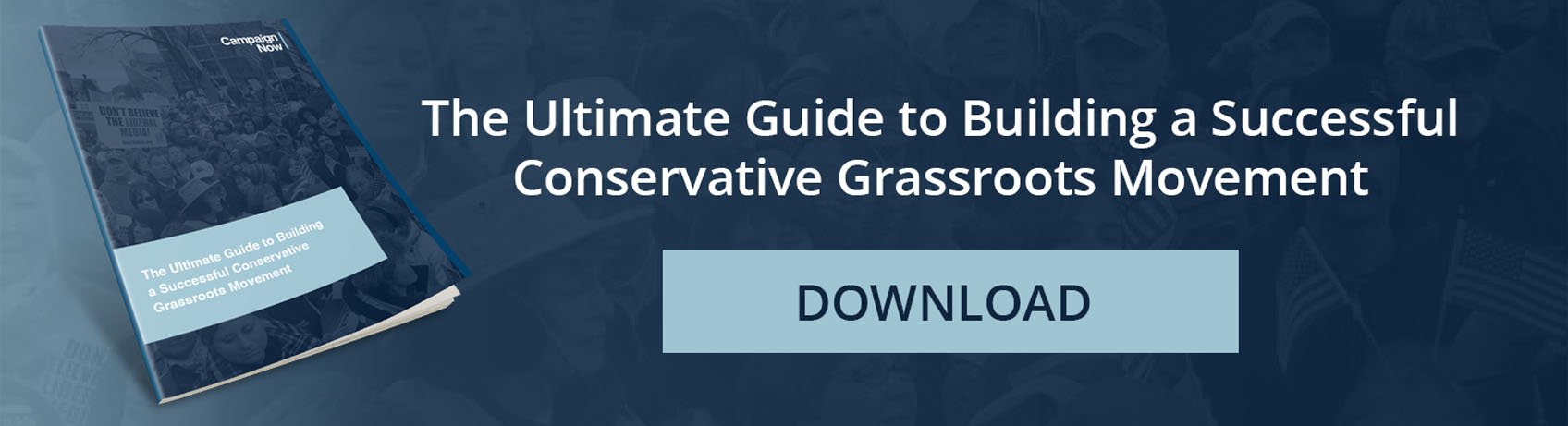 The Ultimate Guide to Building a Successful Conservative Grassroots Movement